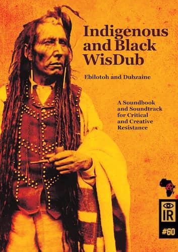 IR 60 Indigenous and Black WisDub : Ebilotoh & Dubzaine