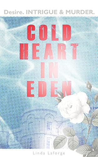 Cold Heart in Eden : Linda Laforge