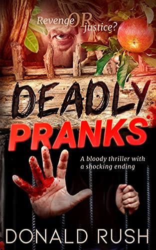 Deadly Pranks : Donald Rush