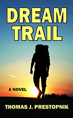 Dream Trail : Thomas J. Prestopnik