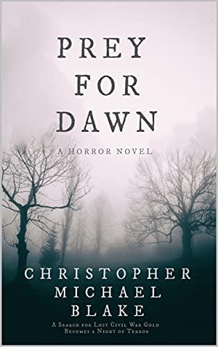 Prey for Dawn : Christopher Michael Blake